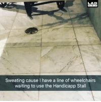 Dank, Awkward, and Bible: LAD  BIBLE  Sweating cause I have a line of wheelchairs  waiting to use the Handicapp Stall Well this is awkward...
