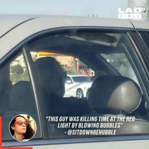 "Dank, Bible, and Time: LAD  BIBLE  ""THIS GUY WAS KILLING TIME AT THE RED-  LIGHT BY BLOWING BUBBLES""  @SITDOWNBEHUBBLE I want to be this level of carefree someday 👏😃"