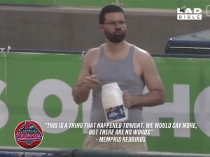 "I love mayonnaise as much as the next guy, but this may be a bit much 🙈🙉  Memphis Redbirds: LAD  BIBLE  ""THIS IS A THING THAT HAPPENED TONIGHT. WE WOULD SAY MORE  BUT THERE ARE NO WORDS""  -MEMPHIS REDBIRDS  EMEMPHIS=  Redbirds I love mayonnaise as much as the next guy, but this may be a bit much 🙈🙉  Memphis Redbirds"