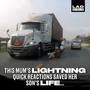 Dank, Life, and Bible: LAD  BIBLE  THIS MUM'SLIGHTNING  QUICK REACTIONS SAVED HER  SON'S LIFE This mother's instinct totally kicked in to save her child's life 😱👏