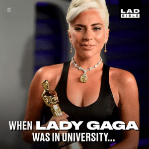 When Lady Gaga was in university, there was a Facebook group called 'Stefani Germanotta You'll Never Be Famous'. She is now the first woman ever to win an Oscar, Grammy, BAFTA and Golden Globe in the same year 👏🏻👏🏻: LAD  BIBLE  WHEN LADY GAGA  WAS IN UNIVERSITY.. When Lady Gaga was in university, there was a Facebook group called 'Stefani Germanotta You'll Never Be Famous'. She is now the first woman ever to win an Oscar, Grammy, BAFTA and Golden Globe in the same year 👏🏻👏🏻