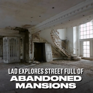 Dank, London, and Sixteen: LAD EXPLORES STREET FULL OF  ABANDONED  MANSIONS 'Billionaires' Row' is a street in London filled with mansions, sixteen of which are abandoned. This guy went exploring through some of the abandoned ones, one of which is valued at over £19 million 😳😳