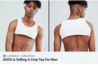What the actual.... 🤔: LADBIBLE 2 MIN READ  ASOS Is Selling A Crop Top For Men What the actual.... 🤔