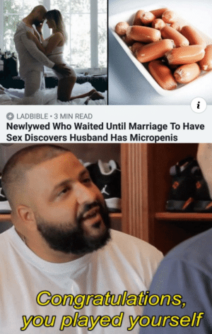 Marriage, Sex, and Husband: LADBIBLE 3 MIN READ  Newlywed Who Waited Until Marriage To Have  Sex Discovers Husband Has Micropenis  GonaratulationS  you played yourself