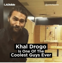 Memes, Khal Drogo, and 🤖: LADbible  Oprideof gypsies  Khal Drogo  Is One Of The  Coolest Guys Ever He is. 😁💙 @prideofgypsies _ Via: @TheLadbible