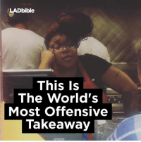 Dank, World, and Hilarious: LADbible  This is  The World's  Most Offensive  Takeaway Coming here after a night out would be hilarious 😂😂