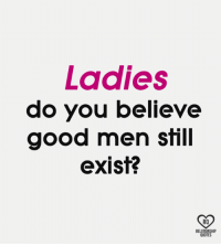 Do good men still exist
