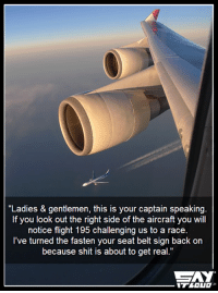 """Memes, Flight, and 🤖: """"Ladies & gentlemen, this is your captain speaking  If you look out the right side of the aircraft you will  notice flight 195 challenging us to a race  I've turned the fasten your seat belt sign back on  because shit is about to get real.""""  CAY #F8- sky version 😂"""
