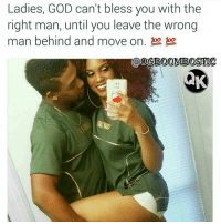 Memes, 🤖, and Marketing: Ladies, GOD can't bless you with the  right man, until you leave the wrong  man behind and move on. Koo loo  AK 👍Go follow ➡@libra_and_aries For the most viral memes on social media ✔check out @quotekillahs & @farrahgray_ Dm us to reach over a 1,000,000💪ACTIVE followers for your promotion and marketing needs. Our advertising network consist of ♻@quotekillahs_ 💯@terryderon 😂@tales4dahood 👑@ogboombostic 😍@just2vicious 💃@libra_and_aries 🙏@boutmyblessings ogboombostic boutmyblessings quotekillahs kingofquotes inspirational motivational imblessed trustandbelieve dontquit youcanmakeit blessing faith truestory prayers word real realtalk facts bible nolie truthbetold reallifesituations wisdom wordstoliveby thatpart Godisgood praisehim Godlovesyou thankyoujesus