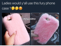 Memes, 🤖, and Hollywood: Ladies would y'all use this fury phone  case  @Hollywood rez Would y'all ?🤔🤔 ( Follow @hollywoodrez for more ) ‼️‼️‼️ TAG 3 FRIENDS