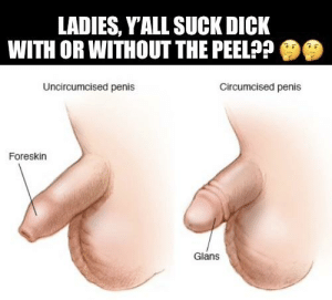 To penis a how suck circumcised 7 Things