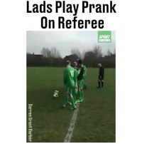 Memes, Neymar, and Prank: Lads Play Prank  On Referee  0  SPORT  BIB LE Even better at deceiving the referee than Neymar... 😂 FOLLOW @SPORTbible for more! 🙌