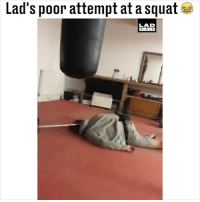 Memes, Bible, and Squat: Lad's poor attempt at a squat  LAD  BIBLE TAG a mate who thinks they can squat... 😂
