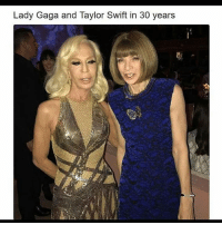 Lady Gaga: Lady Gaga and Taylor Swift in 30 years