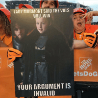 LADY MORMONT SAID THE VOLS  WILL WIN  etsDoG  YOUR ARGUMENT IS  INVALID UT fan made this sign for their game this past weekend. They won, of course. 😂😂😭 gameofthrones got HBO gameofthronesseason6 gotseason6 gameofthronesfamily asoiaf asongoficeandfire westeros battleatbristol tennessee volunteers ladymormont mormont lyannamormont