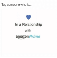 I'm an Amazon slut today😅 cybermonday: lag someone who IS...  In a Relationship  with  amazon Prime I'm an Amazon slut today😅 cybermonday