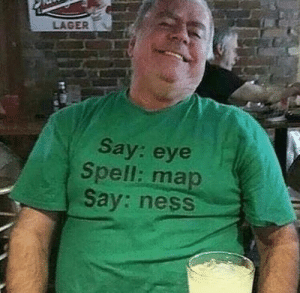 Dad, Dank, and Lmao: LAGER  Say: eye  Spell: map  Say: ness Typical dad humor lmao by bcne FOLLOW HERE 4 MORE MEMES.