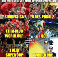 Memes, 🤖, and Uci: LAHM CONFIRMS HE WILL RETIRE AT THE ENDOF THE SEASON:  TBUNDESLIGASTA6DFB-POKALS  1 FIFA CLUB  WORLD CUP UCI  Credit:  @Soccerclub  @Instatroll futbol  1UEFA  1 WORLD CUP  SUPER CUP You Will Be Missed...😕❤