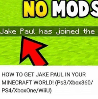 Damn I think they patched it😩😭😱: lake Faul has joined the  HOW TO GET JAKE PAUL IN YOUR  MINECRAFT WORLD! (Ps3/Xbox360/  PS4/XboxOne/WiiU) Damn I think they patched it😩😭😱