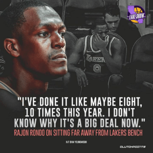 "Los Angeles Lakers, Rajon Rondo, and Big: LAKE SHOW  ""I'VE DONE IT LIKE MAYBE EIGHT,  10 TIMES THIS YEAR. I DON'T  KNOW WHY IT'S A BIG DEAL NOW.""  RAJON RONDO ON SITTING FAR AWAY FROM LAKERS BENCH  HIT OHM YOUNGMISUK  CLUTCHPOINTS Rajon Rondo on not sitting with the Lakers 👀"