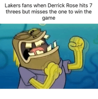 He was hooping too😂 (via Lakeshowyo-Twitter): Lakers fans when Derrick Rose hits 7  threes but misses the one to win the  game He was hooping too😂 (via Lakeshowyo-Twitter)
