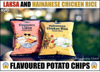 Love, Memes, and Chicken: LAKSA AND HAINANESE CHICKEN RICE  Singapore  Laksa  POTATO CHIPS  Hainanese  Chicken Rice  POTATO CHIPS  mage credits: F.EAST  SD FLAVOURED POTATO CHIPS WHAT?? LAKSA AND HAINANESE CHICKEN RICE FLAVOURED POTATO CHIPSS?? 😱 😱 😱 TAG A FRIEND WHO WOULD LOVE THIS!!! (UPDATE: Its not launched yet! It will be launched on 27 Nov tho!!! So i dunno where to buy lelz)