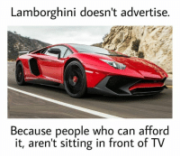 Memes, Lamborghini, and 🤖: Lamborghini doesn't advertise.  Because people who can afford  it, aren't sitting in front of TV