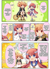 Translated the first manga page from the official website as requested. It's kinda rough, I'll admit. Maybe I'll do the second one where Aoba appears tomorrow or later idk.  taken from: https://kirarafantasia.com/manga/1/  ~Non-chan: LAMP    KIRARA-  SAN  KIRARA-  SAN!  KIRARA  FANTASY  1S  FINALLY  HERE!  WHAT NDE  EXCEL- THIS S  SO LET'  START BY  INTROOUuc-  ING THE  MAIN  CHARACTERI  OKAY  MY  AN  KIND OF  GAME  AM HER  TRAVEL  PARTNER  LAMP  NAME IS  EXCEL  LENT TO BEP  QUES-  TION  THIS GIRL  SHE'S THE  GANE'S  MAIN  CHARAC  AND THIS  HERE IS  MATCH,  ANOTHERATER AND A  FRIEND. O  IT SOUNDS GEEZ, LAMp  VERY XCITEALLY  LOVE KIRARA  : VERY EXCIT-  KIRARA FAN-  TASY IS AN  ALL-STAR  RPG THAT  BRING TO-  GETHER  CHARACTERS  FROM MANGA  TIME KIRARA!  ING  WoRKS, DON  I LOVE THEM  ALL!  NOW ON,  WE'LL  BEGIN  INTRO-  OuCING  THE  WORLD  OF KIRARA  FANTASY  gupport LITTLE By  LITTLE Translated the first manga page from the official website as requested. It's kinda rough, I'll admit. Maybe I'll do the second one where Aoba appears tomorrow or later idk.  taken from: https://kirarafantasia.com/manga/1/  ~Non-chan