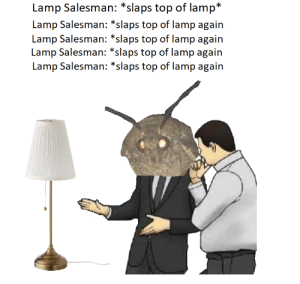 Dank, Memes, and Target: Lamp Salesman: *slaps top of lamp*  Lamp Salesman: *slaps top of lamp again  Lamp Salesman: *slaps top of lamp again  Lamp Salesman: *slaps top of lamp again crossover episode by Grzesiek4421 MORE MEMES