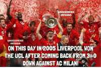 What A Day for Liverpool & Their Fans!👌🏼 | Double Tap!: LAMSOCCERMEMES  INSTAGRAM  IAMSOCCERMEMES  ON THIS DAy N2005 LIVERPOOL WON  THE UCLA AFTER COMING BACK FROM a O  DOWN AGAINST AC MILAN! What A Day for Liverpool & Their Fans!👌🏼 | Double Tap!