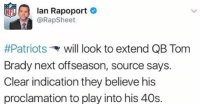 Memes, 🤖, and Lan: lan Rapoport  @Rap Sheet  #Patriots will look to extend QB Tom  Brady next offseason, source says.  Clear indication they believe his  proclamation to play into his 40s. Solid news