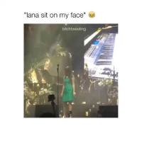 """""""lana sit on my face"""" -follow @thatcommonwhitegirl for the newest and funniest posts! @thatcommonwhitegirl-: """"lana sit on my face  bitch tweeting """"lana sit on my face"""" -follow @thatcommonwhitegirl for the newest and funniest posts! @thatcommonwhitegirl-"""