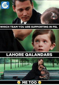 psl: LANDARS  WHICH TEAM YOU ARE SUPPORTING IN PSL  LAHORE QALANDARS  ME TOO
