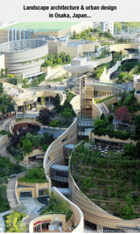 srsfunny:Beautiful Parkitecture: Landscape architecture & urban design  in Osaka, Japan...  d by TosHI htlp://www srsfunny:Beautiful Parkitecture