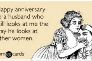 Happy birthday husband meme 6 » Happy Birthday World: lappy anniversary  a husband who  ill looks at me the  ay he looks at  ther women.  meecards Happy birthday husband meme 6 » Happy Birthday World