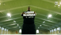 The heaviest hype tape you'll ever see: 400-lb TE LaQuan McGowan.: LAQUAN  McGOWAN  TE BAYLOR  br The heaviest hype tape you'll ever see: 400-lb TE LaQuan McGowan.