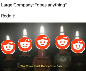 Large Company *Does Anything* Reddit the Council Will Decide