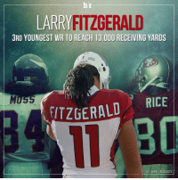 The 3 youngest WRs to reach 13,000 receiving yards: Randy Moss, Jerry Rice and now @larryfitzgerald. 🏈🙌🏾: LARRY FITZGERALD  3RD YOUNGEST WR TO REACH 13,000 RECEIVING YARDS  MUSS  FITZGERALD  RICE  H/T @BR INSIGHTS The 3 youngest WRs to reach 13,000 receiving yards: Randy Moss, Jerry Rice and now @larryfitzgerald. 🏈🙌🏾