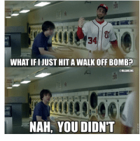 The Dodgers take Game 1 from the Nationals NLDS: LAST  34  WHAT IFI JUST HIT AWALK OFF BOMB?  MLBMEME  LAST  NAH, YOU DIDNT The Dodgers take Game 1 from the Nationals NLDS