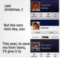 @memezar was voted the 'Funniest meme account on instagram' 😂: Last  christmas, I  Gayview  Mahat  Add Friend Folow Mossage  More  But the very  next day, you  Gavit Awaii  Add Friend  Message  This year, to save  me from tears  I'll give it to  Sumwun  Speshal  ven Melding Mer @memezar was voted the 'Funniest meme account on instagram' 😂
