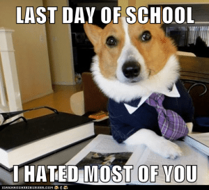 LAST DAY OF SCHOOL I HATED MOST OF YOU - Memebase - Funny Memes: LAST DAY OF SCHOOL  THATED MOST OF YOU  CANHASCHEE2EURGER CcOM LAST DAY OF SCHOOL I HATED MOST OF YOU - Memebase - Funny Memes