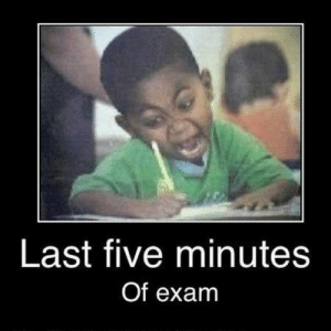 22 Very Funny Exam Meme Pictures And Images Of All The Time: Last five minutes  Of exam 22 Very Funny Exam Meme Pictures And Images Of All The Time