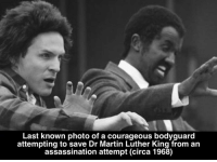 mlk: Last known photo of a courageous bodyguard  attempting to save Dr Martin Luther King from an  assassination attempt (circa 1968)