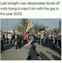 "Memes, Gay, and Him: Last straight man desperately fends off  mob trying to inject him with the gay in  the year 2020 <p>That&rsquo;s a lot of mentally disabled people. via /r/memes <a href=""https://ift.tt/2uPuZoC"">https://ift.tt/2uPuZoC</a></p>"