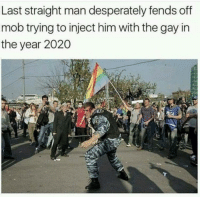 Gay, Him, and Man: Last straight man desperately fends off  mob trying to inject him with the gay in  the year 2020
