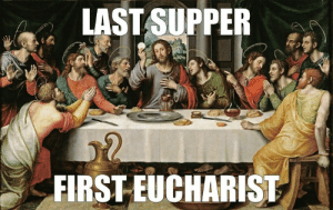 Church, Jesus, and The Last Supper: LAST SUPPER  FIRSTEUCHARIST Recalling the words of Jesus at the Last Supper as recorded by St. Paul in his First Epistle to the Corinthians, Maundy Thursday celebrates the Institution of the Eucharist. Christ's Words of Institution are an essential part of every Eucharistic Prayer of Consecration used in The Episcopal Church.