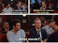 Lol tedmosby robinscherbatsky barneystinson playerkingofnewyorkcity marshalleriksen lilyeriksen lilypad marshmallow himym howimetyourmother: last  That movie only came out  years trying to inception your wife.  two years ago.  What movie? Lol tedmosby robinscherbatsky barneystinson playerkingofnewyorkcity marshalleriksen lilyeriksen lilypad marshmallow himym howimetyourmother