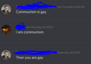 [1946] George F. Kennan initiates the cold war: Last Thursday at 02:44  Communism is gay  ast Thursday at 23:23  I am communism  Yesterday at 02:00  Then you are gay [1946] George F. Kennan initiates the cold war