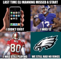 Eli Manning, Football, and Nfl: LAST TIME ELI MANNING MISSED A START  DIDN'T EXIST  I WAS 12  @GhettoGronk  49E  RICE  I WAS STILL PLAYING  WESTILL HAD NO RINGS It's been a while.. https://t.co/tBL5vDhijD