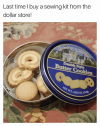Everyone knows to stay outta grandmama' sewing kit 😤: Last time I buy a sewing kit from the  dollar store!  Butter Cookies  0  WT. 4.02 02 Everyone knows to stay outta grandmama' sewing kit 😤